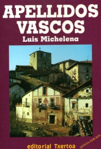 Luis Michelena (1955). Apellidos vascos