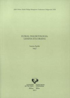 Irantzu Epelde Zendoia (comp.) (2014). Euskal dialektologia: lehena eta oraina. Anejos del Anuario del Seminario de Filología Vasca Julio de Urquijo, 69.